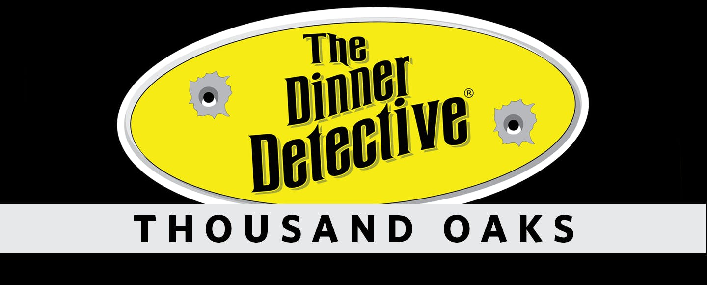 The Dinner Detective - Thousand Oaks