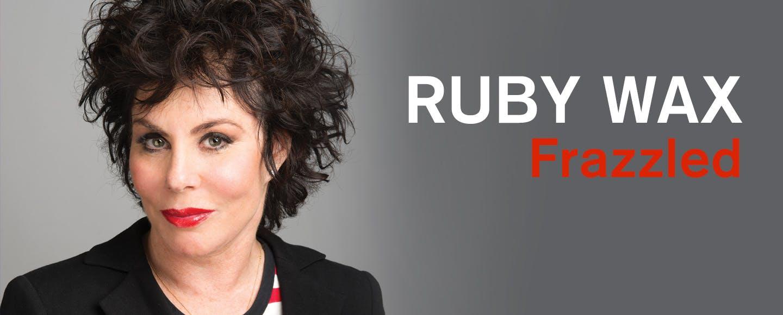 Ruby Wax: Frazzled