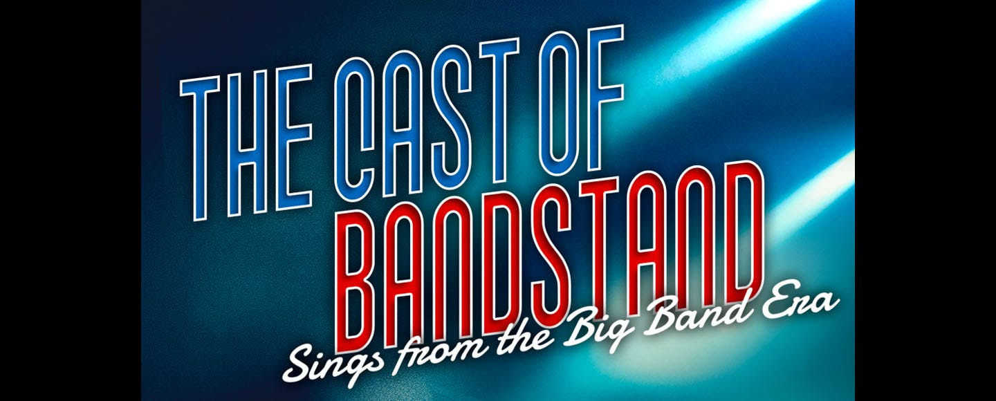 The Cast of Bandstand Sings From the Big Band Era
