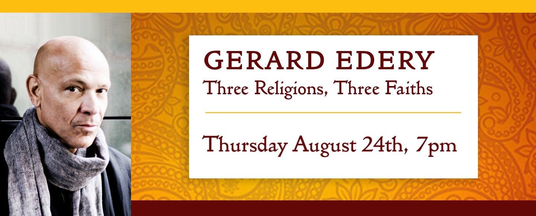 Gerard Edery: Three Religions, Three Faiths