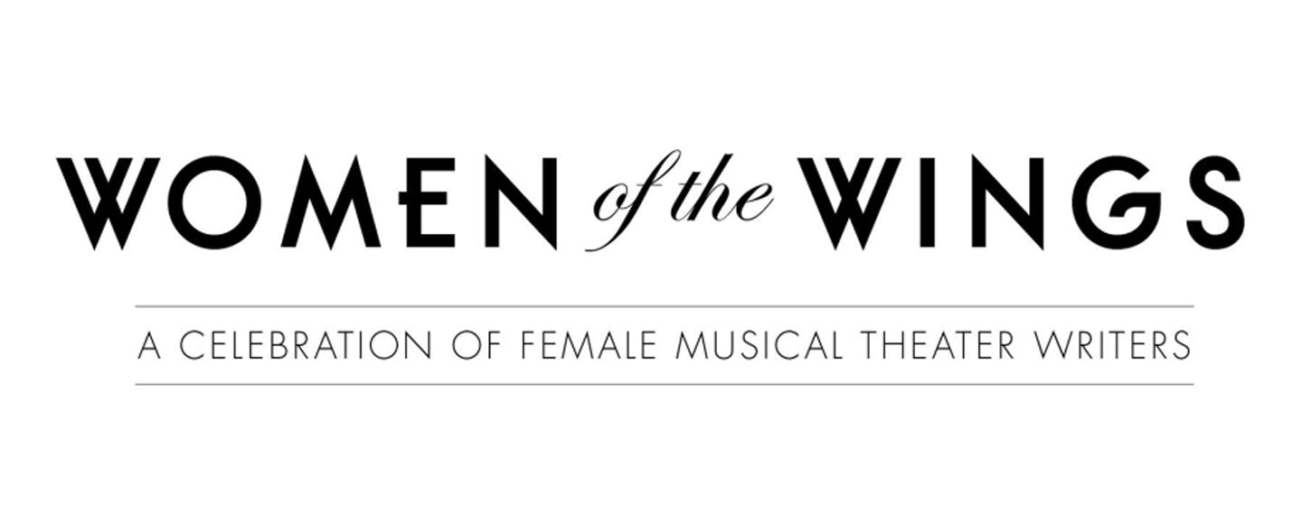 Women of the Wings: A Celebration of Female Musical Theatre Writers