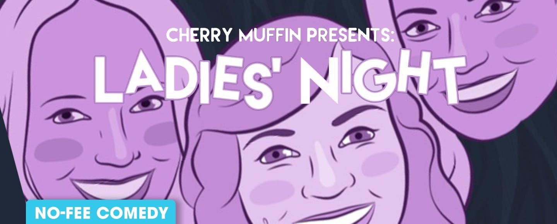 Cherry Muffin Presents: Ladies Night