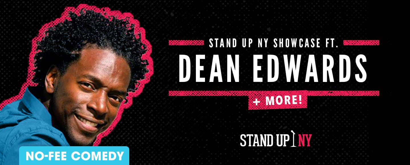 Stand Up NY Showcase ft. Dean Edwards + More