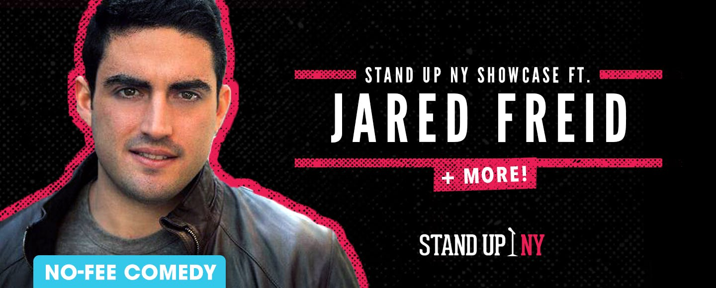 Stand Up NY Showcase ft. Jared Freid + More
