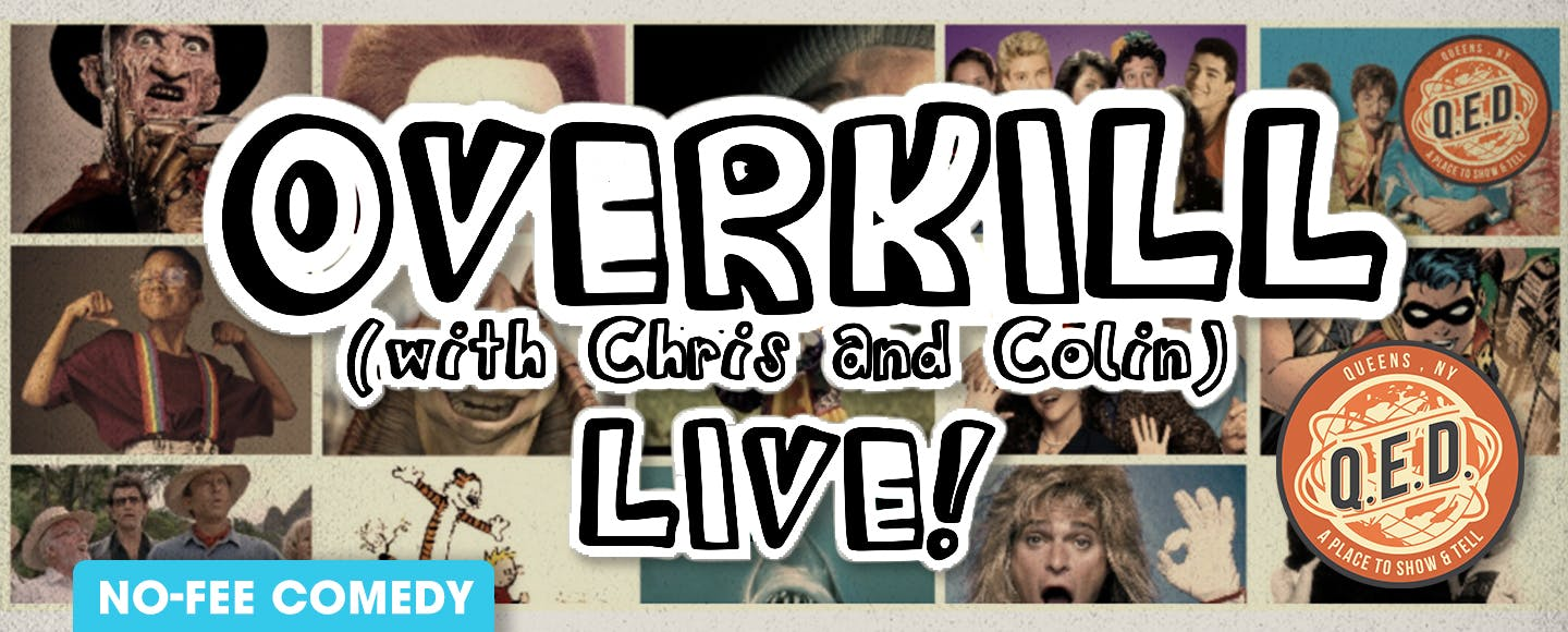 Overkill (with Chris and Colin): Live Taping w/ Kevin Allison!