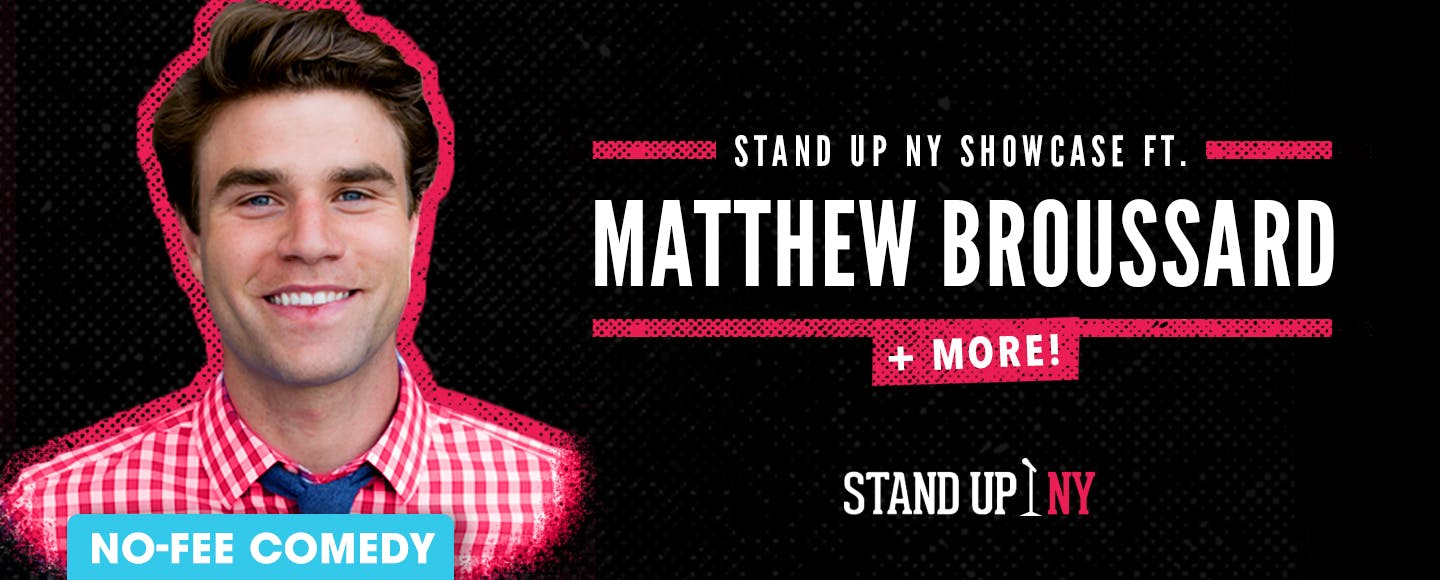 Stand Up NY Showcase ft. Matthew Broussard + More