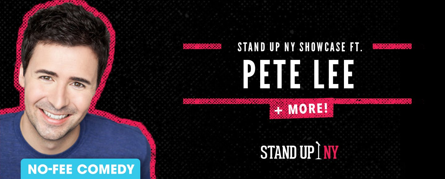 Stand Up NY Showcase ft. Pete Lee + More