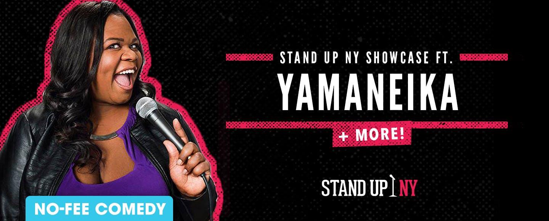 Stand Up NY Showcase ft. Yamaneika + More