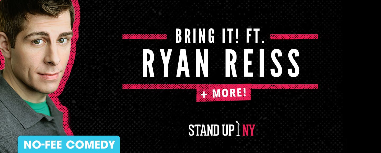 Bring It! ft. Ryan Reiss + More