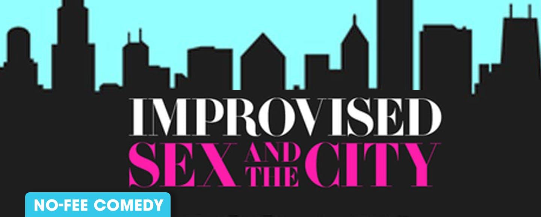 Improvised Sex & The City