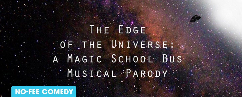 The Edge of the Universe: A Magic School Bus Musical Parody