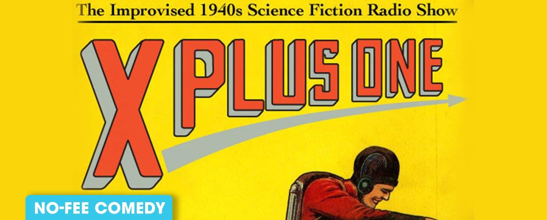 X Plus One: The Improvised 1940s Sci-Fi Radio Show