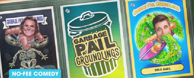 Garbage Pail Groundlings