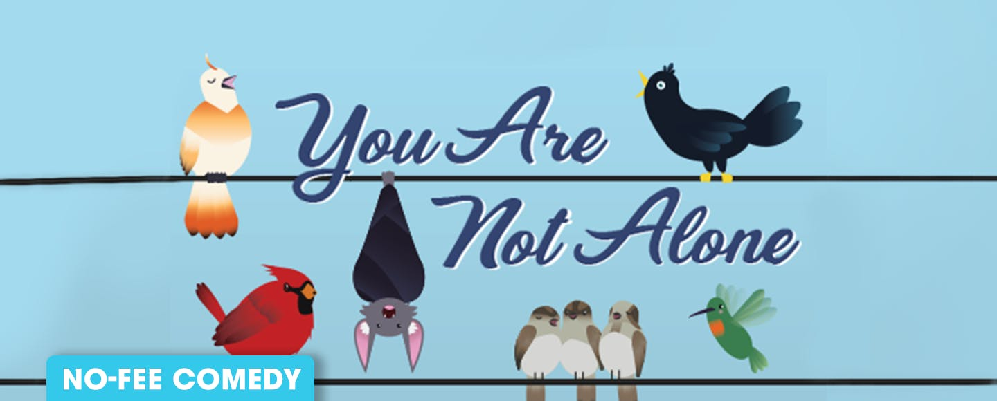 You Are Not Alone: An Uplifting Show About Depression