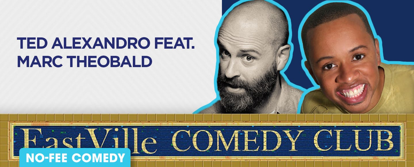 Ted Alexandro Featuring Marc Theobald