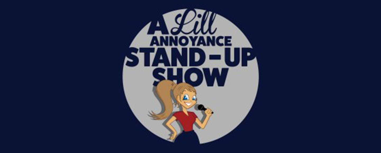 A Lill Annoyance Stand-Up Show