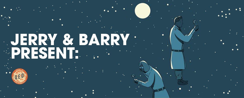 Jerry & Barry Present
