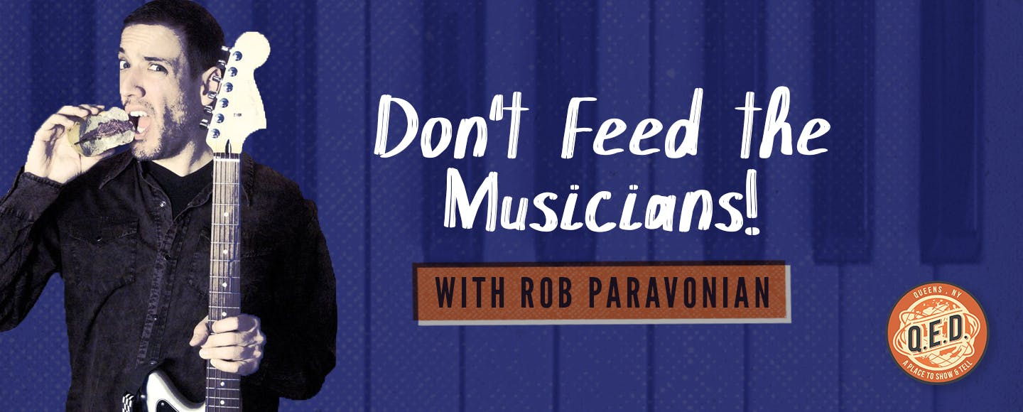 Don't Feed the Musicians!