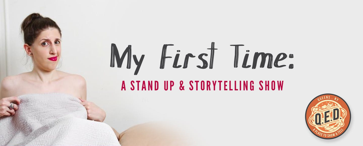 My First Time: A Stand Up and Storytelling Show