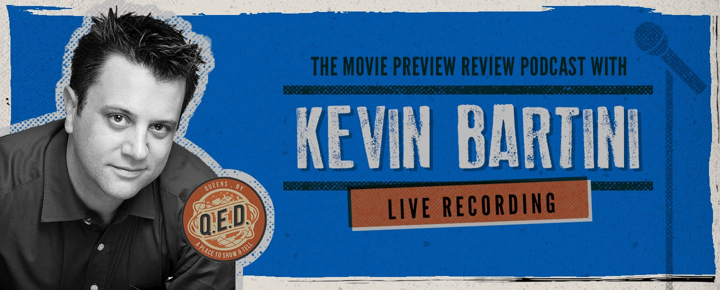 The Movie Preview Review Podcast with Kevin Bartini Live Recording