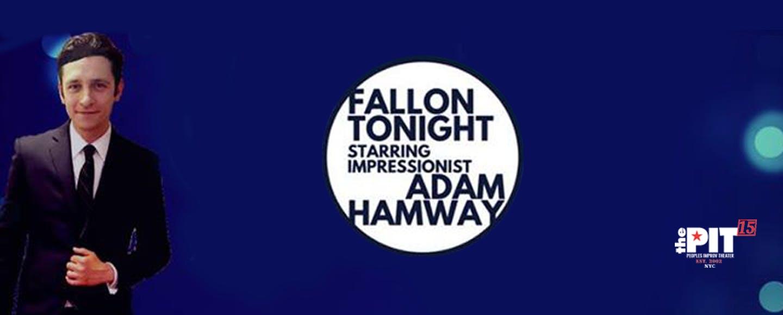Fallon Tonight w/ Impressionist Adam Hamway