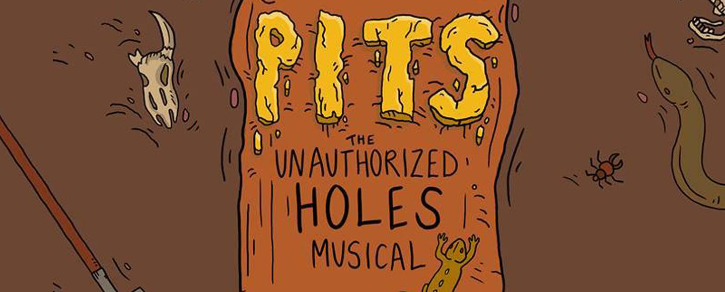 PITS! The Unauthorized Holes Musical