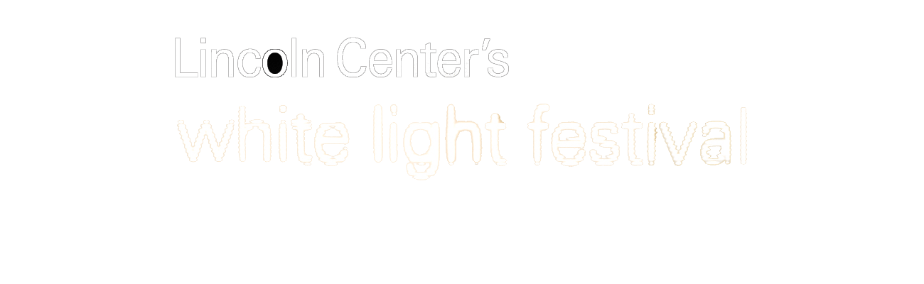 Lincoln Center's White Light Festival