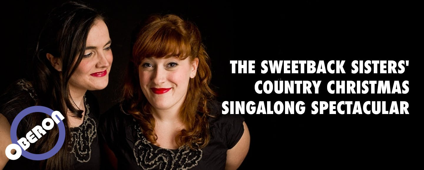 Live @ OBERON: The Sweetback Sisters' Country Christmas Singalong Spectacular