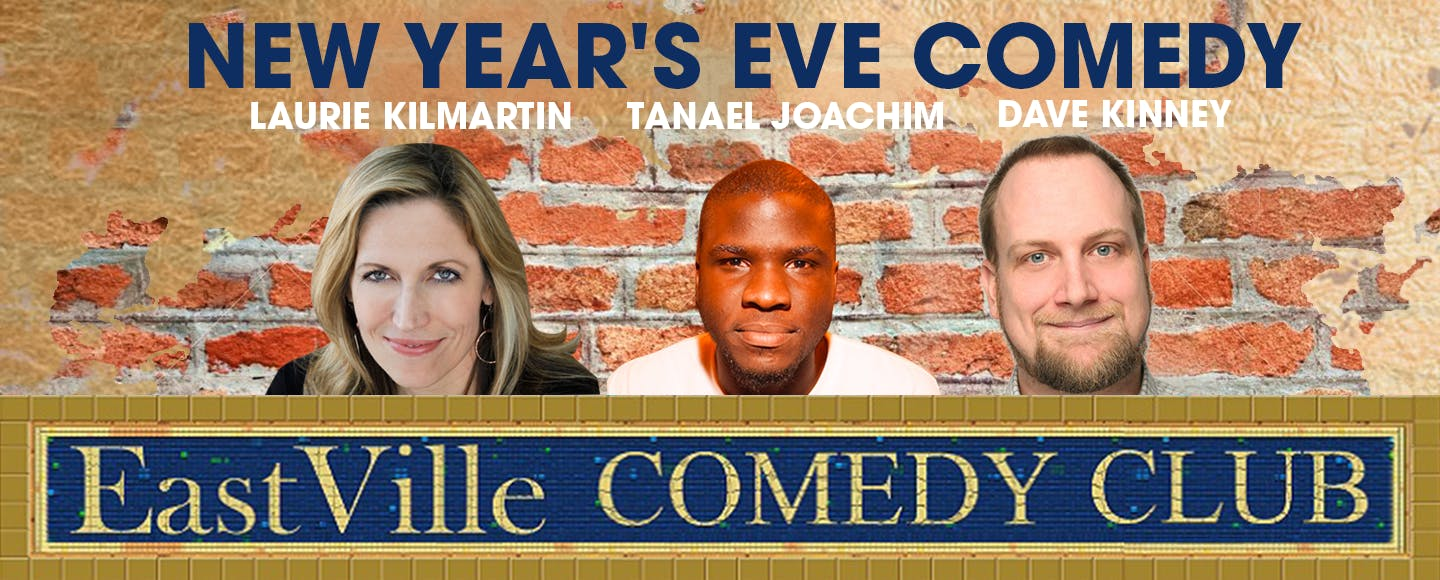 New Year's Eve Comedy Featuring Laurie Kilmartin, Tanael Joachim, Dave Kinney