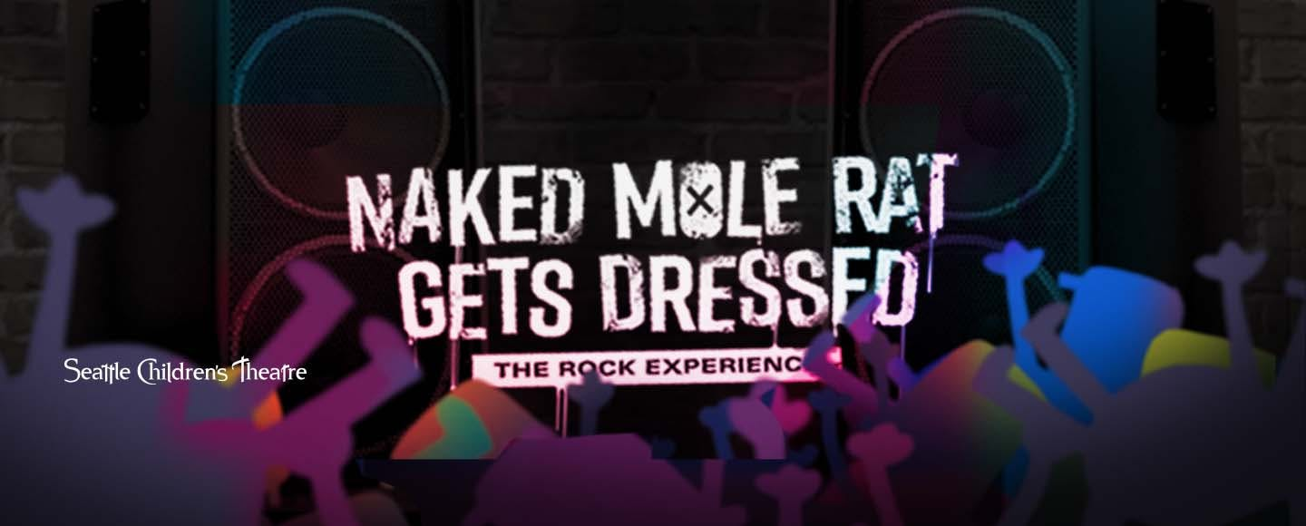 Naked Mole Rat Gets Dressed: The Rock Experience