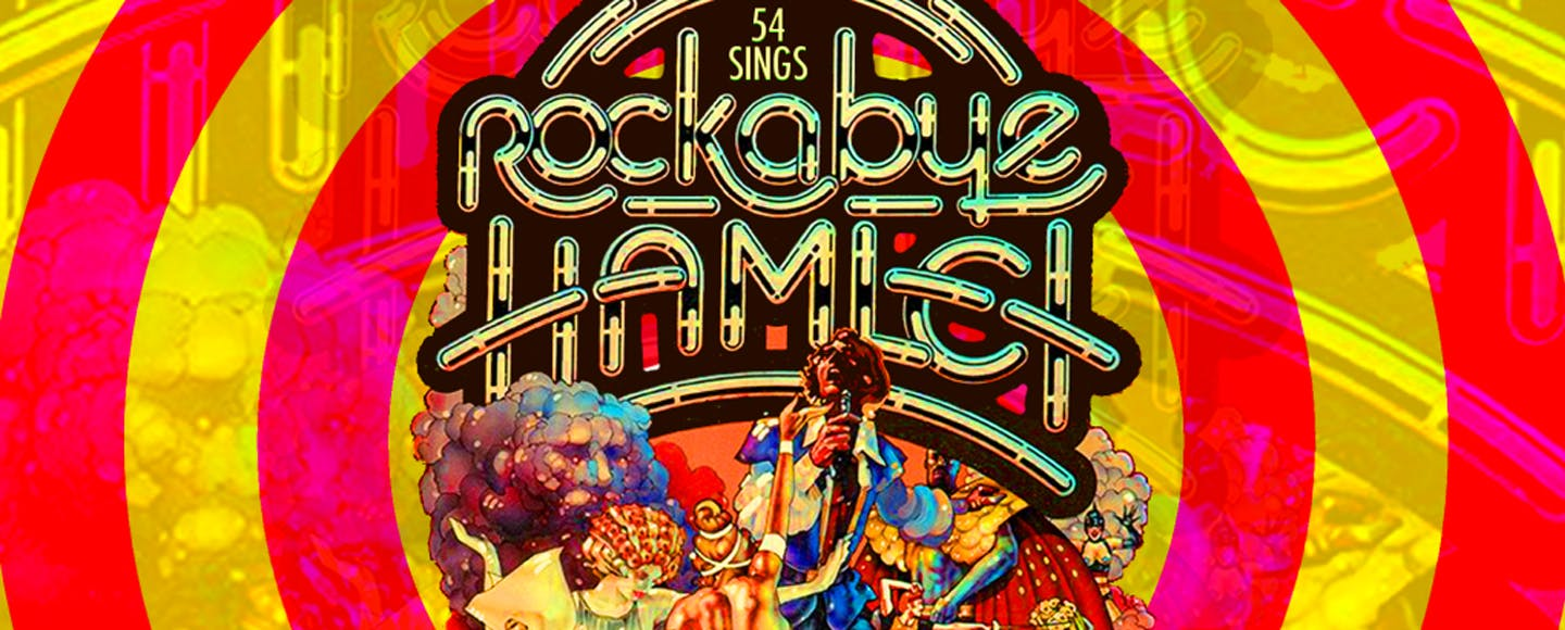 54 Sings Rockabye Hamlet with Annie Golden and more!