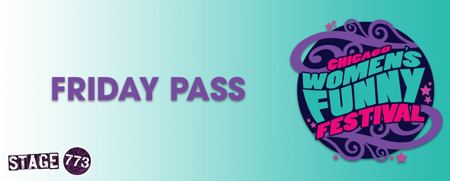 Chicago Women's Funny Festival: Friday Pass