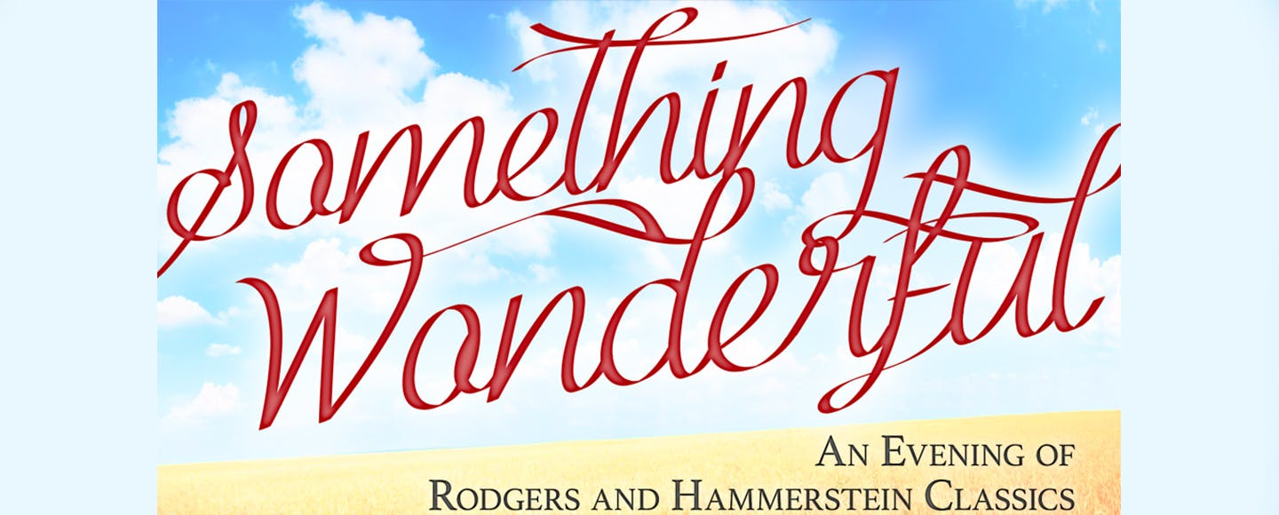 Something Wonderful: An Evening of Rodgers and Hammerstein Classics