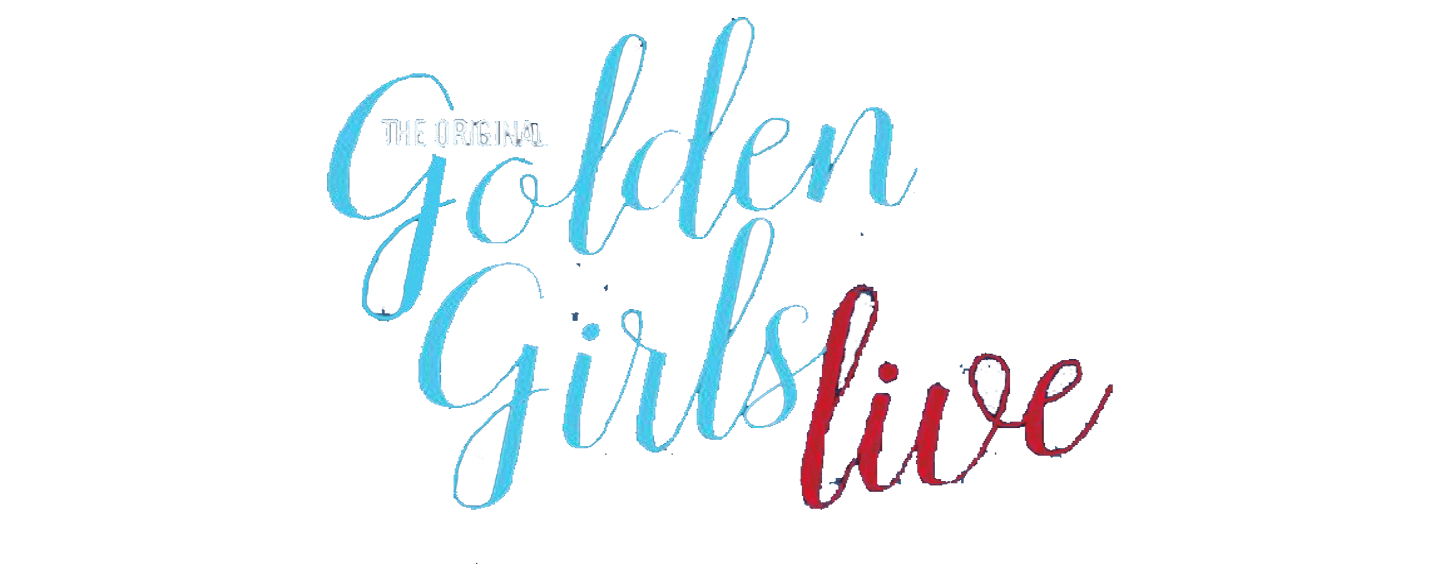 The Original Golden Girls LIVE