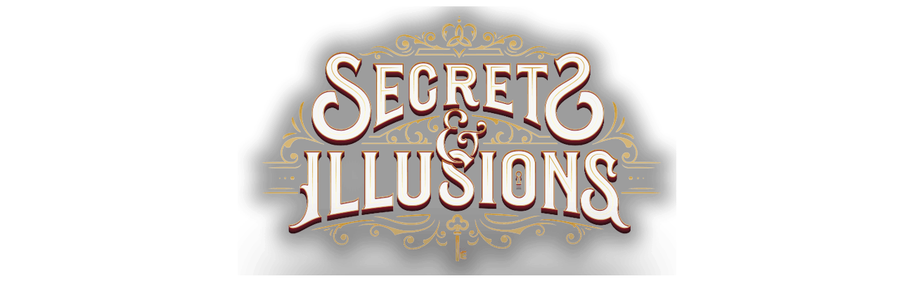 Secrets & Illusions