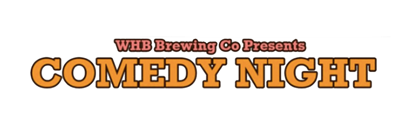 WHB Brewing Co. Comedy