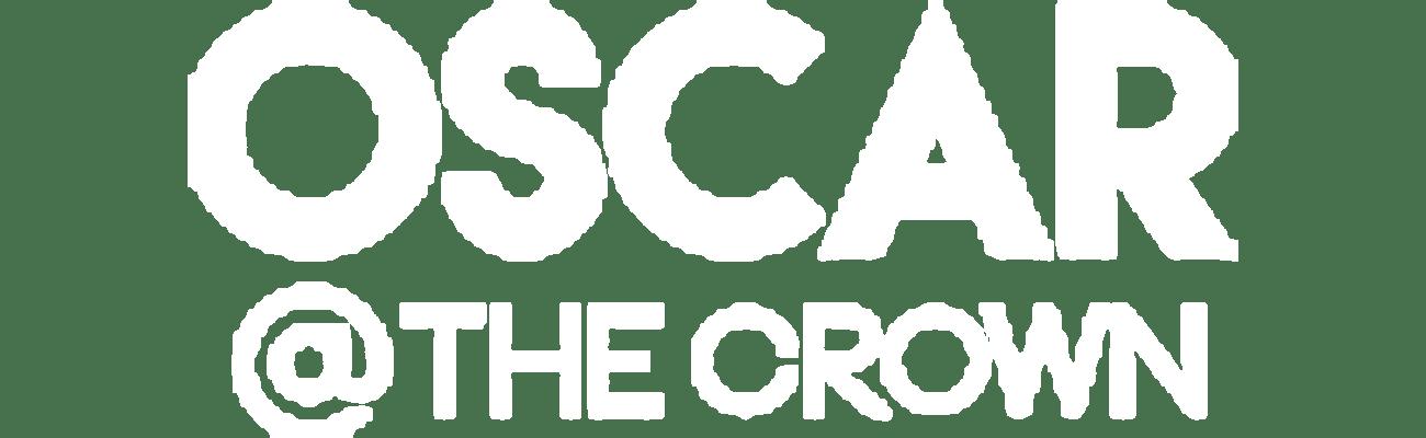 OSCAR @ The Crown